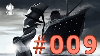 The Ship ►#009◄ Mörderspiel LPT ─ Let's Play [Deutsch / HD]