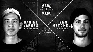 Mano A Mano Round 2: Daniel Vargas vs. Ben Hatchell