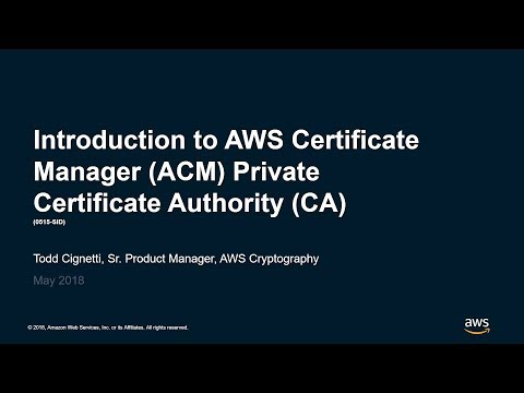Introducing AWS Certificate Manager Private Certificate Authority (CA) - AWS Online Tech Talks