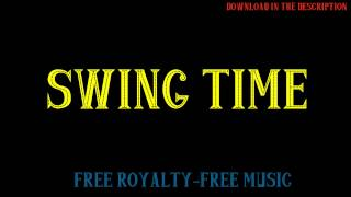 Swing Time - Free Royalty-Free Music