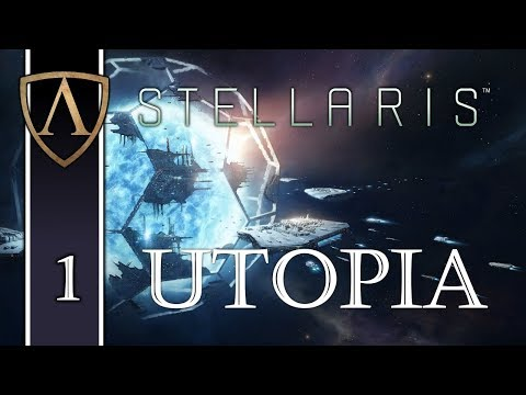 Let's Play Stellaris Utopia -- Part 1
