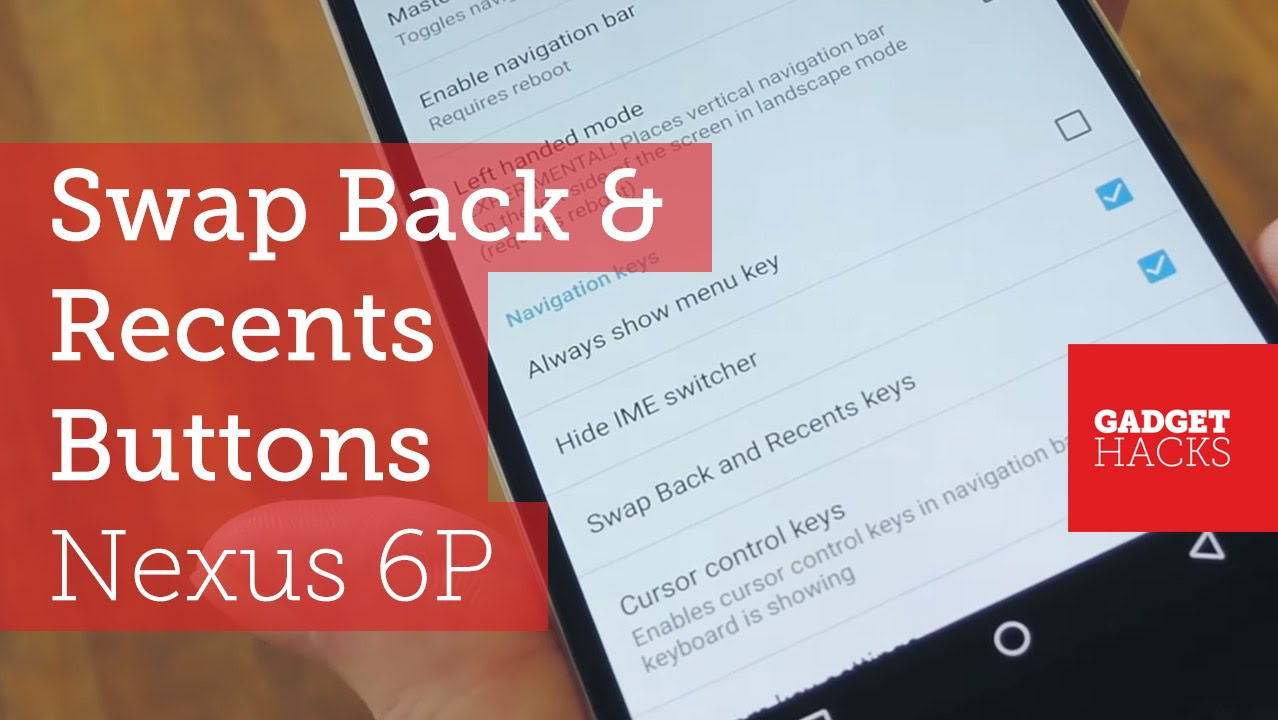 Swap the 'Back' & 'Recent Apps' Keys on Your Nexus 6P [How-To]