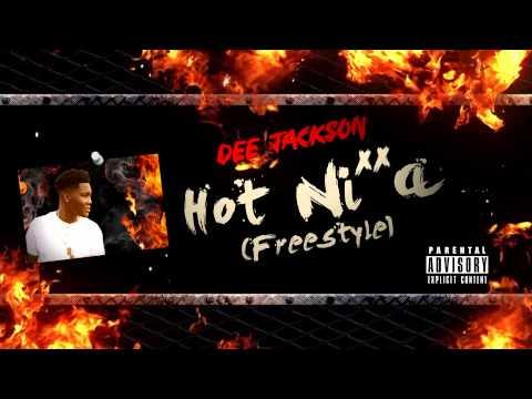 Dee Jackson - Hot Nigga (Freestyle)