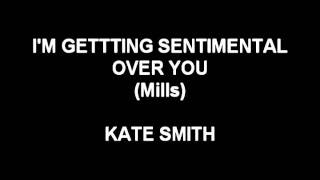 Watch Kate Smith Im Getting Sentimental Over You video
