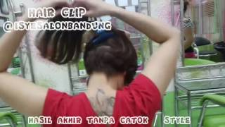 #97 HAIR CLIP BY ISYE SALON BANDUNG  ...HASIL AKHIR TANPA CATOK