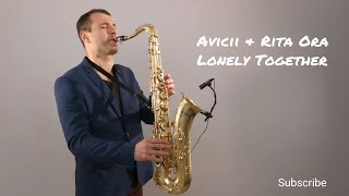 Avicii - Lonely Together ft. Rita Ora [Saxophone Cover] by Juozas Kuraitis