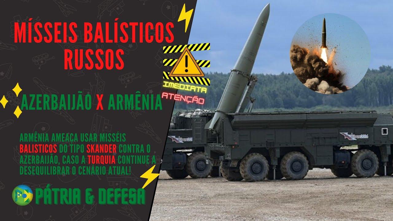 Armênia lançará Mísseis Balísticos Russos Contra o Azerbaijão, se a Turquia Desequilibre o Cenário.