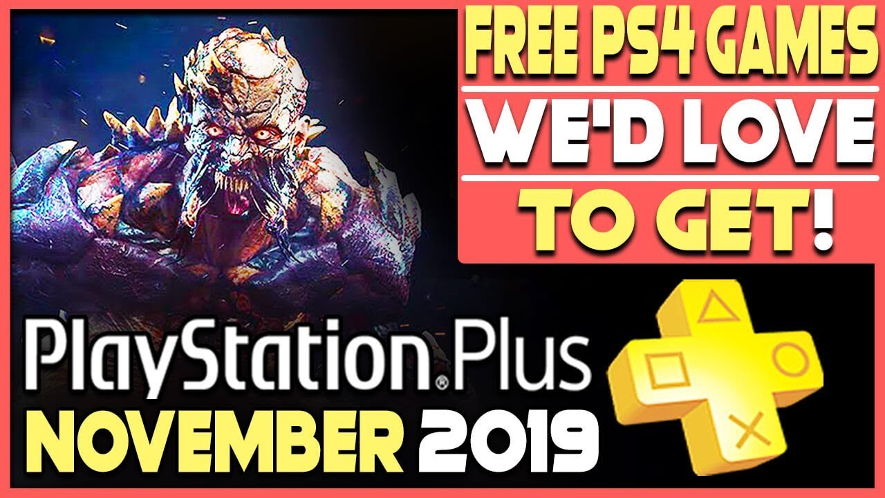 Playstation Plus November 2019 Free Ps4 Games We D Love To Get Youtube