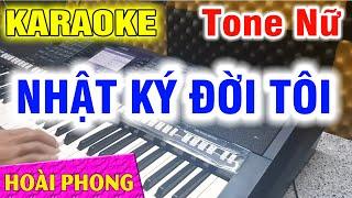 Nhật Ký Đời Tôi Karaoke Tone Nữ Mới Nhất Nhạc Sống   Hoài Phong Organ