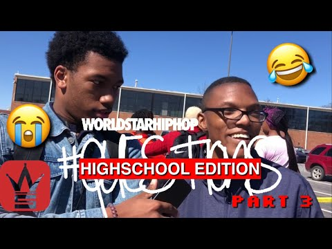 WSHH QUESTIONS HIGH SCHOOL EDITION Ep3. (FUNNY AF) (MUST WATCH)