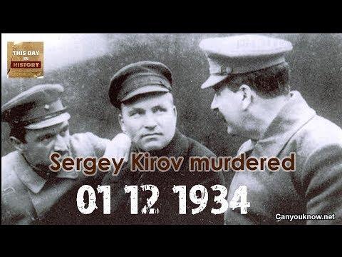 Sergey Kirov murdered December 01, 1934 This Day in History