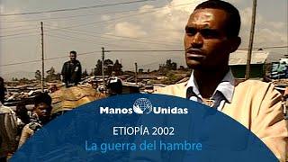 2002-Etiopía-La guerra del hambre-Pueblo de Dios y Manos Unidas