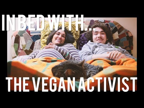IN BED WITH... The Vegan Activist