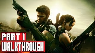Resident Evil 5 Remastered (PS4) Gameplay Walkthrough Part 1 (Chapter 1) - No Commentary