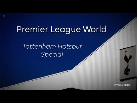 Premier League World Special - Tottenham Hotspur