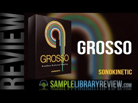 Review: Grosso by Sonokinetic - Sample Library Review