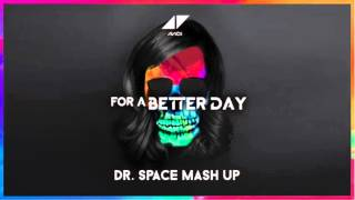 Avicii - For A Better Day (Dr. Space Mash Up) [FREE DOWNLOAD]