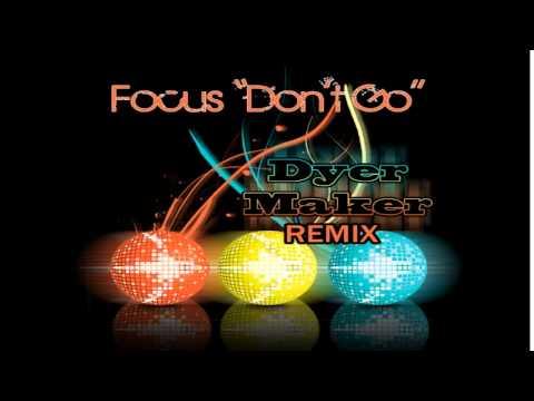 Focus Dont Go Led Zepplin Dyer Maker Remix Youtube
