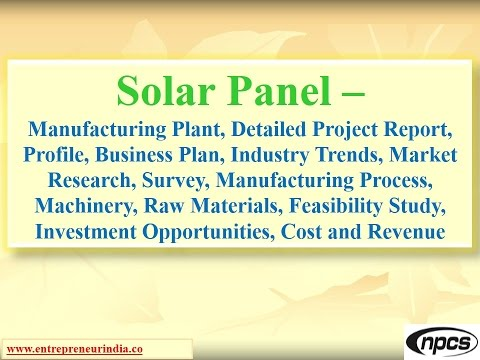 Solar Panel-Manufacturing Plant,Detailed Project Report,Market research,Manufacturing Process