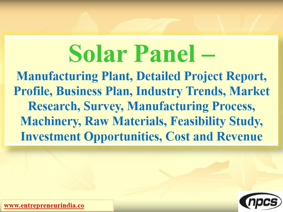 Solar PanelManufacturing PlantDetailed Project ReportMarket