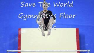 Save The World: Gymnastics Floor Music
