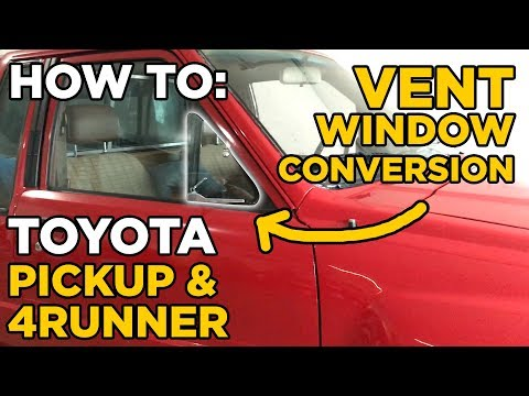 How To: Toyota Pickup/4Runner Vent Window Conversion