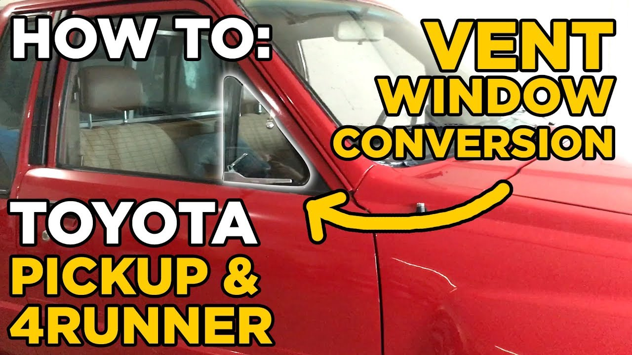 How To Toyota Pickup 4runner Vent Window Conversion Youtube