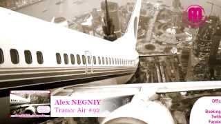 OUT NOW : Alex NEGNIY - Trance Air - Edition #92