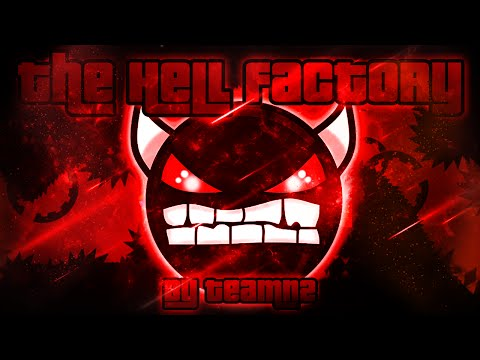 Geometry Dash - The Hell Factory 100% GAMEPLAY Online (TeamN2) EXTREME DEMON