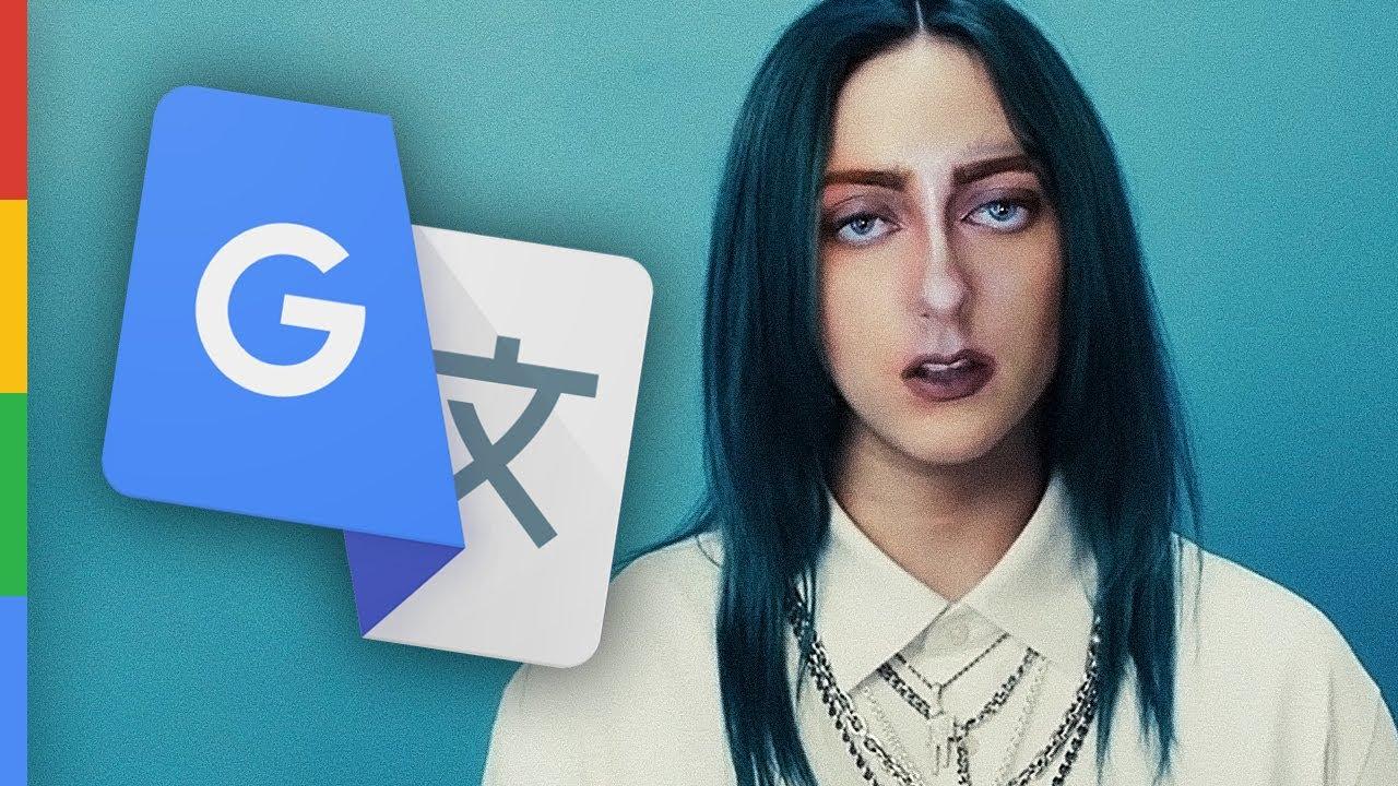 Bad Guy Billie Eilish Google Ubersetzt Parodie Youtube