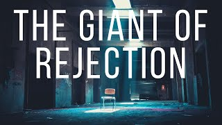 The Giant of Rejection: Week 3 Weekend Worship