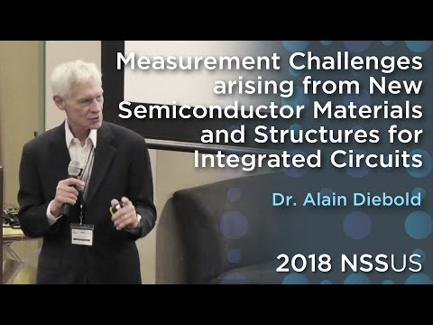 measurement-challenges-arising-from-new-semiconductormaterials-(...)-|-dr.-alain-diebold-|-2018nssus