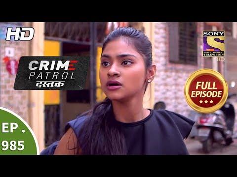 Crime Patrol Dastak - Ep 985 -  Episode - 26th February 2019