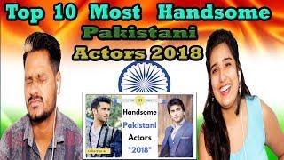 Indian Reaction On Top 10 Most Handsome Pakistani Actors 2018 | Krishna Views