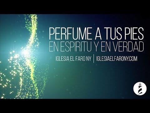 Perfume a Tus Pies - En Espíritu y En Verdad LETRA LYRICS