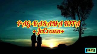 Pag-kasama kita (Lyrics) Jr.Crown