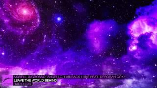 Axwell, Ingrosso, Angello, Laidback Luke ft. Deborah Cox - Leave The World Behind (Radio Edit)
