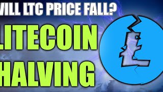 LITECOIN HALVING APPROACHING - WILL LTC PRICE FALL?
