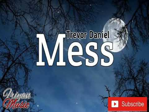 Mess - Trevor Daniel (lyrics)