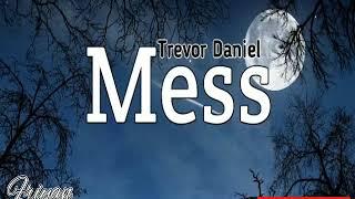 Mess - Trevor Daniel