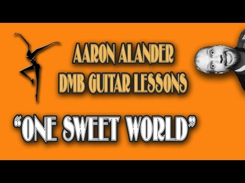 """Dave Matthews Band """"One Sweet World"""" (And Live Intro) Guitar Tutorial"""