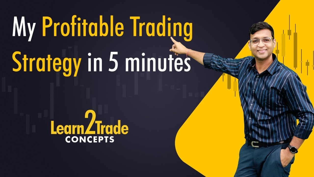 My Profitable  Trading Strategy in 5 minutes   #Learn2Trade Concepts
