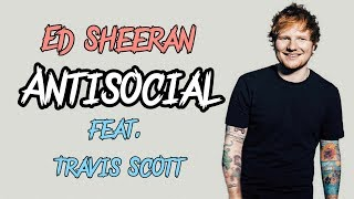 Ed Sheeran - Antisocial ft.Travis Scott
