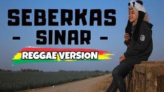 SEBERKAS SINAR - REGGAE VERSION