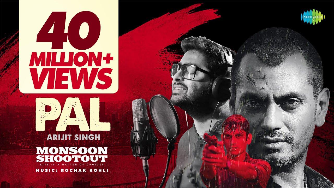 Arijit Singh - Pal | Official Video | Nawazuddin Siddiqui | Monsoon Shootout | Rochak Kohli