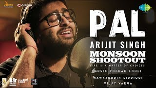 Arijit Singh - Pal | Official Video | Nawazuddin Siddiqui | Monsoon Shootout | Rochak Kohli Free Download Mp3