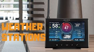 Best Weather Station in 2019 - Top 6 Weather Stations Review