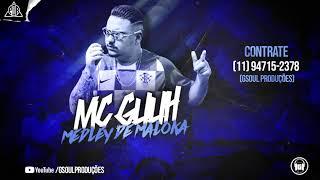 MC Guuh - Medley De Maloka (2018) GSOUL Produções