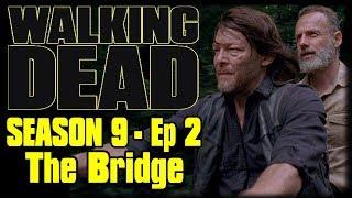 "The Walking Dead Season 9 Episode 2 ""The Bridge"" Recap Discussion and Review"