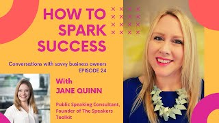 How to Spark Success - Episode 24 - Jane Quinn